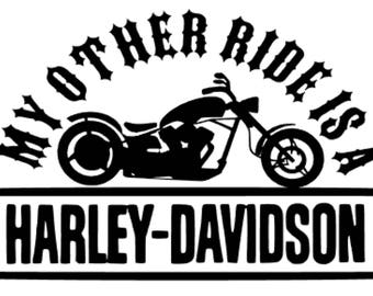 My other Ride is a Harley