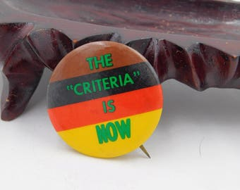 """Vintage Protest Pin Civil Rights? That Reads """" The Criteria Is Now""""   dr5"""