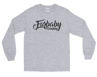Furbaby Daddy - Pet Lovers Long Sleeve T-Shirt