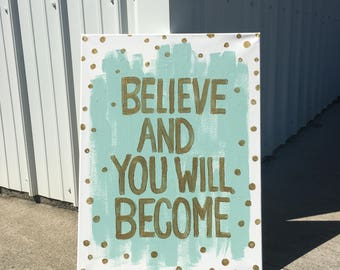 Believe and You Will Become Canvas