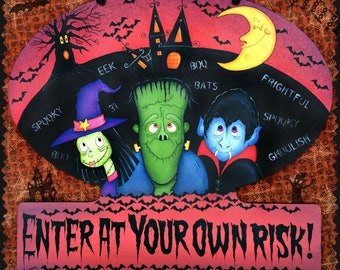 "E PATTERN - ""Enter at your Own Risk"" Fun Halloween Design with a Witch, Frankie and Vampire! Designed & Painted by Sharon Bond"
