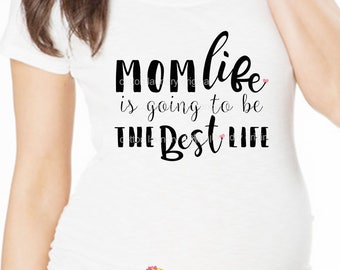 """Maternity tee """"Mom Life is going to be the best life"""" Mommy tee shirt, Pregnancy tee shirt, mommy to be tee shirt, no gender tee shirt"""