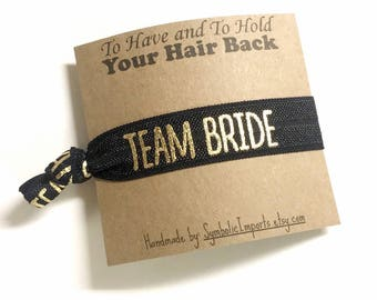 Bachelorette Party Favor Hair Tie Favor - Team Bride Party - To Have and To Hold Your Hair Back - Bridesmaid Gift - Team Bride Favor - Bride