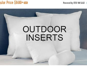 FALL is COMING SALE Outdoor Pillow Inserts to go with Your Pillow Order Custom Order 12x18 12x20 12x24 16x16 17x17 18x18 20x20 22x22 24x24 2