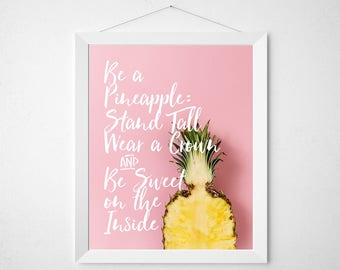 Pineapple Quote Print - Be a Pineapple - pink pastel yellow food pun funny tropical fruit summer typography poster wall art kitchen dorm