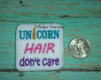 Unicorn Hair Don't Care feltie on white felt - Great for Hair Bows, Reels, Clips and Crafts - Horn with Wording