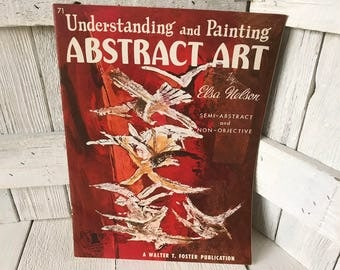 Vintage book Understanding and Painting Abstract Art Walter Foster art instruction 1950s- free shipping US