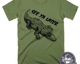 Alligator Shirt   See Ya Later T Shirt   Funny Shirts   Graphic Tee   Gator TShirt   Mens Tshirts   Womens Shirts   Kids Alligator Shirt
