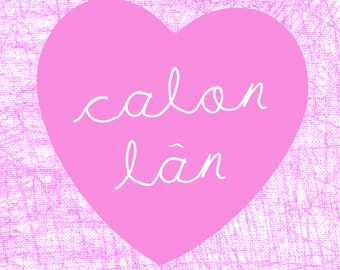 Calon Lan Welsh Text Hot Pink Digital Art Print A4 Heart