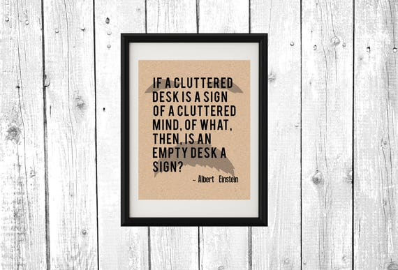 Albert Einstein A Cluttered Desk Quote Printable Poster Wall. Fab Table. Kids Desk With Attached Chair. Ikea Table With Drawers. Entertainment Center Desk. Leaning Desk Shelf. Medical Front Desk Receptionist Job Description. Office Desk Name Plates. Side Table White