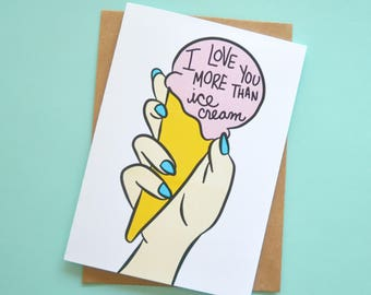 I Love You More Than Ice Cream | 5x7 Blank Greeting Card | Romantic | Anniversary