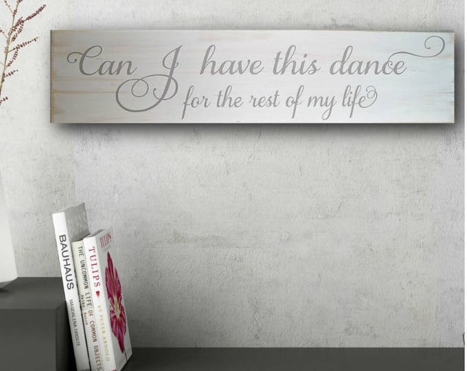 Wedding Proposal Sign, Proposal Sign, Wedding gift for Couple, Wedding Proposal Idea, Can I have This Dance For The Rest Of My Life