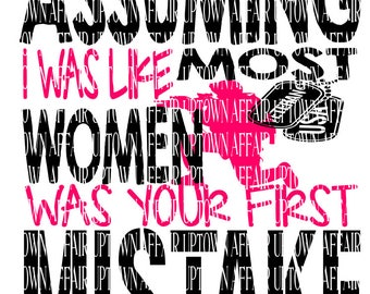 Assuming I was Like Other Women was Your First Mistake SVG/DXF/PNG Digital Cut File Women Veteran