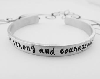 Be strong and courageous Joshua 1:9 - Hand Stamped Bracelet - Inspirational - Motivational - Scripture - Faith - Confirmation Gift
