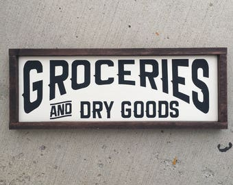 Groceries and Dry Goods painted solid wood sign