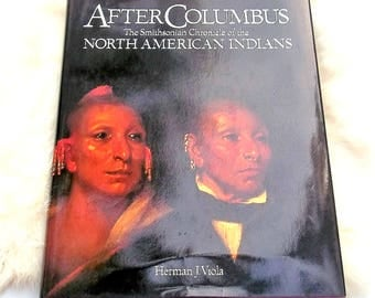 Native American Book - AFTER COLUMBUS The Smithsonian Chronicle of the North American Indians - Coffee Table Book