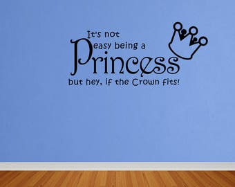Wall Decal Quote It's Not Easy Being A Princess Decal Princess Quote Sticker Princess Bedroom Decor (DP65)
