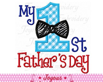 Instant Download My 1st/First Father's Day Applique Machine Embroidery Design NO:2349