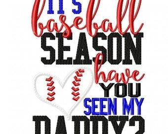 Custom Baseball shirt - Baseball Season - Have you seen my Daddy? - infant to adults! 1a