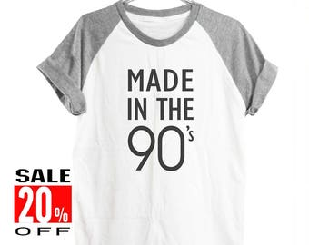 Made in the 90s shirt instagram shirt quote tumblr shirt funny top slogan shirt workout tee women shirt short sleeve shirt unisex size S M L