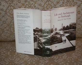"""Vintage 1983 """"Life and Architecture in Pittsburgh"""" by James D. Van Trump!  Hardcover / Dustjacket 1st Edition?  395 Pages!"""