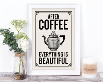 After Coffee, everything is beautiful, retro-style kitchen art print.