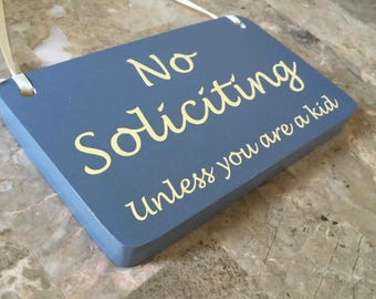 No soliciting Unless you are a kid hanging sign with Ribbon - Handmade in USA -Solid wood Cute little signage for home or business.