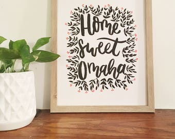 Home Sweet Omaha brush calligraphy with florals | READY TO SHIP | Original artwork, Not a print