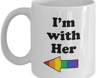 I'm with Her LGBT Lesbian Gift Coffee Cup Mug Pride GLBT Rainbow