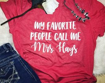 my favorite people call me - teacher tee - teacher life - teacher - personalized name shirt