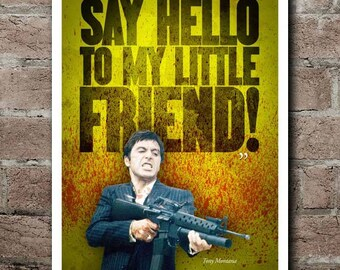 """SCARFACE """"Say Hello To My Little Friend"""" Quote Poster"""