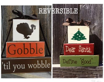 REVERSIBLE Thanksgiving and Christmas wood blocks-- Gobble til you wobble reverses with Christmas Candy Canes, stacker blocks