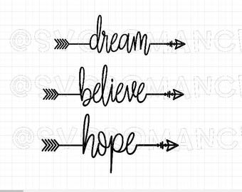 Arrow - Dream - Believe - Hope - SVG - Cricut - Silhouette - Vector - Digital File - Create - Arrows