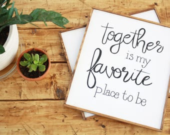 Together Is My Favorite Place To Be Hand Painted Sign