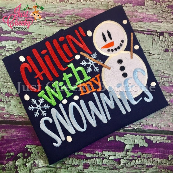 Chillin With My Snowmies Embroidered Shirt - Christmas Shirt - Girls Christmas Shirt - Boys Christmas Shirt - Kids Christmas Shirt - Snowman