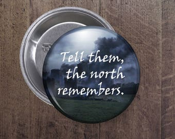 Tell them the north remembers button