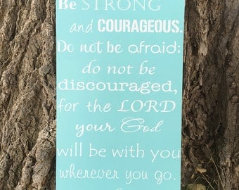 Be Strong and Courageous Wood Sign, Joshua 1:9 Sign, Bible Verse Christian Art, Be Courageous God Will Be With You Wherever You Go Signs