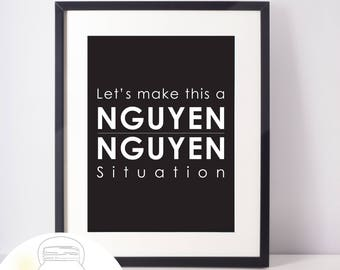 "Vietnamese Art, Let's Make this a Nguyen / Nguyen Situation 8"" x 10"" Design (Instant Download)"