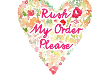 RUSH ORDER - Move me to the front of the line - I want my order NOW
