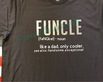 Funcle shirt for that always so fun Uncle