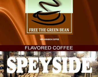 "Fresh roasted coffee, Speyside, Single Malt Scotch Flavored Coffee, ""Proclaim a toast to good taste"" 12oz(350g)"