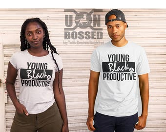 Young, Black, and Productive t-shirt