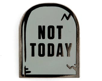 Not Today Tombstone Enamel Pin