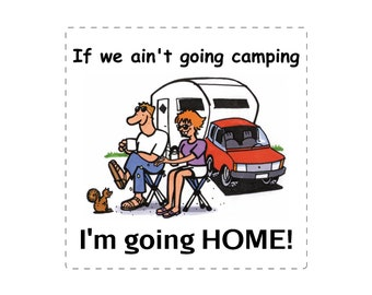 Going Home Camping Sign