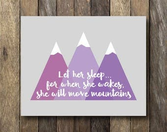 Let Her Sleep Printable - Instant Download Printable - Purple Nursery Art - For When She Wakes She Will Move Mountains - Purple Nursery