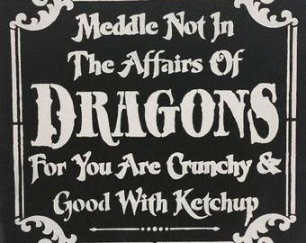 """12"""" x 12"""" Meddle Not In The Affairs Of Dragons"""