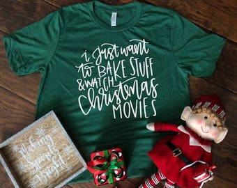 Bake Stuff and Watch Christmas Movies Tee