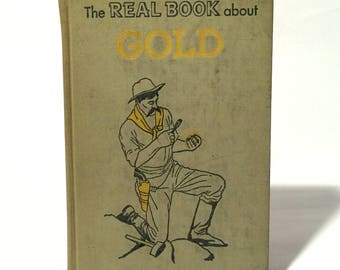 Vintage 1950s Science textbook 'The Real Book About Gold' by Harold Coy/Great Endpapers