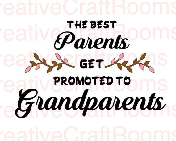 The Best Parents get promoted to Grandparents PNG, Grandparents Digital Cutting File, Cricut png, Png, JPEG, Cricut, Svg, Print File