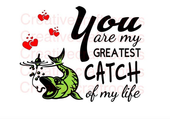 You are my greatest catch of my life PNG, Greatest catch of my life PNG, Valentine's Day Png, Cricut Png, Png file, Print and Cut File, Png